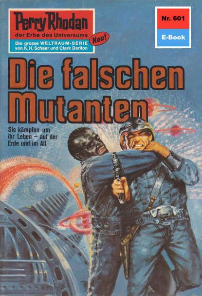 William Voltz Perry Rhodan 601: Die falschen Mutanten недорого