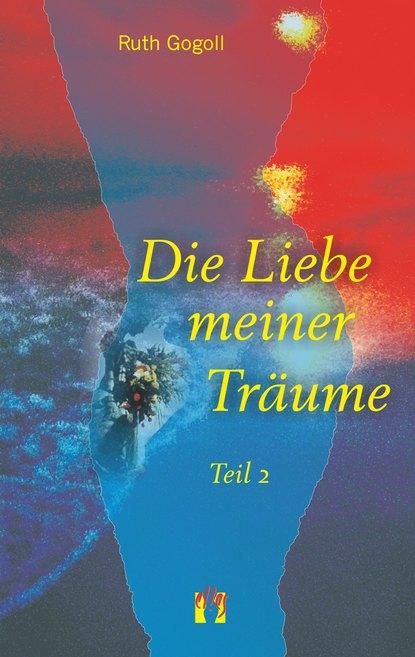 Фото - Ruth Gogoll Die Liebe meiner Träume (Teil 2) megan parker time of lust band 1 teil 1 gefährliche liebe roman