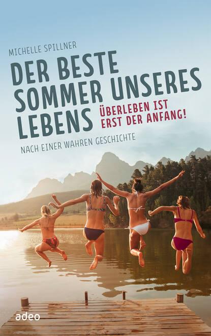 Michelle Spillner Der beste Sommer unseres Lebens недорого