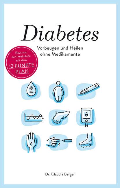 Dr. Claudia Berger Diabetes - Vorbeugen und Heilen ohne Medikamente claire ewing natürlich heilen und krankheiten vorbeugen mit arganöl dem flüssigen gold marokkos