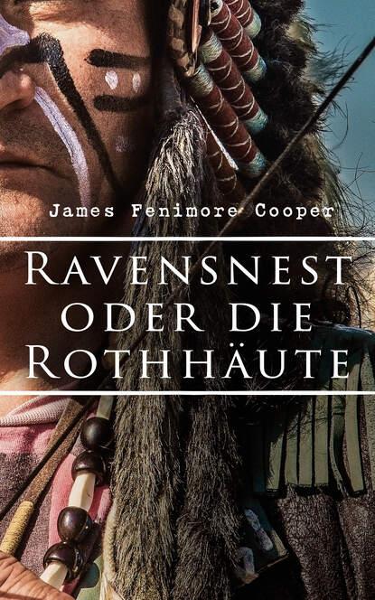 James Fenimore Cooper Ravensnest oder die Rothhäute james fenimore cooper der streicher durch die meere