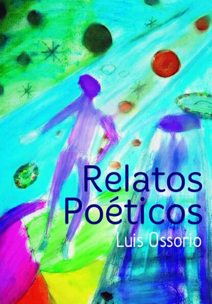 Luis Ossorio Relatos poéticos недорого