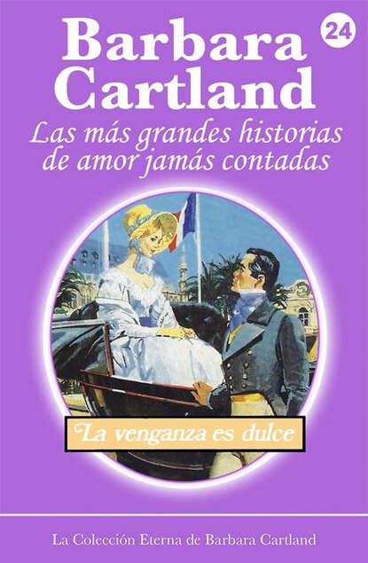 Barbara Cartland La Venganza es Dulce barbara cartland el amor es la clave