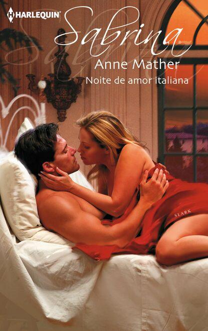 Anne Mather Noite de amor italiana anne marie winston amor de uma noite