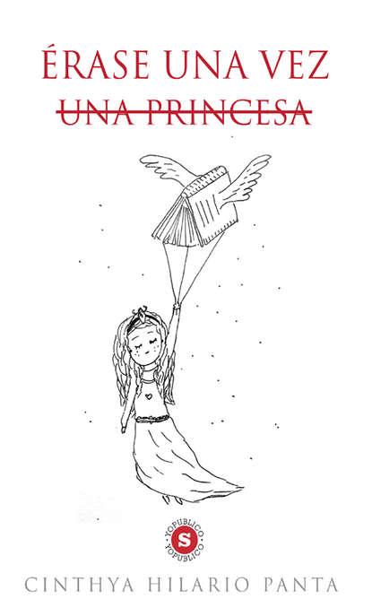 Фото - Cinthya Hilario Panta Érase una vez una princesa блейк пирс una vez añorado