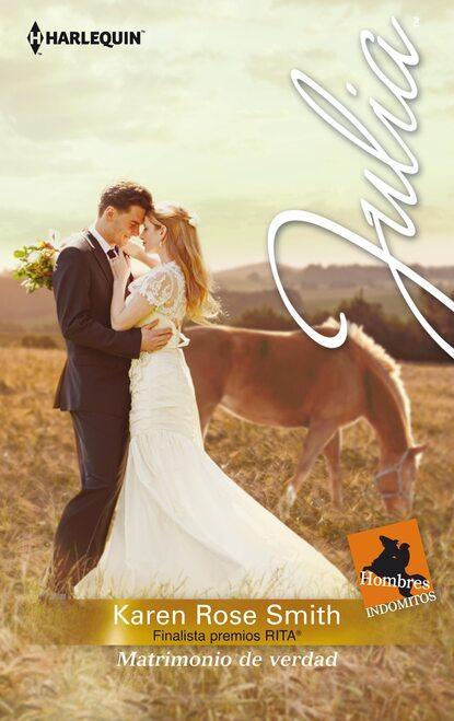 Karen Rose Smith Matrimonio de verdad