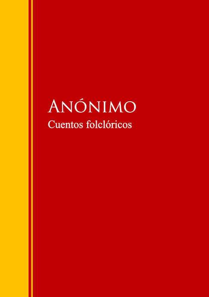 Anonimo Cuentos folclóricos cuentos completos