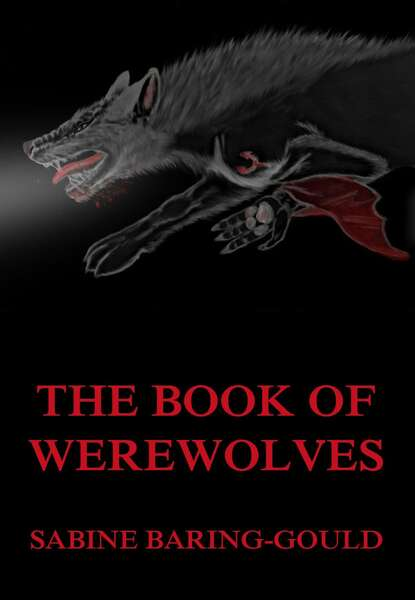 Sabine Baring-Gould The Book Of Werewolves s sabine baring gould the book of were wolves