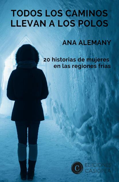 Ana Alemany Todos los caminos llevan a los Polos salvador pániker alemany ensayos retroprogresivos