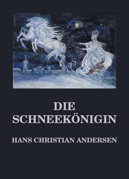 Hans Christian Andersen Die Schneekönigin недорого