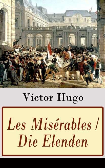 Виктор Мари Гюго Les Misérables / Die Elenden виктор мари гюго что я видел эссе и памфлеты