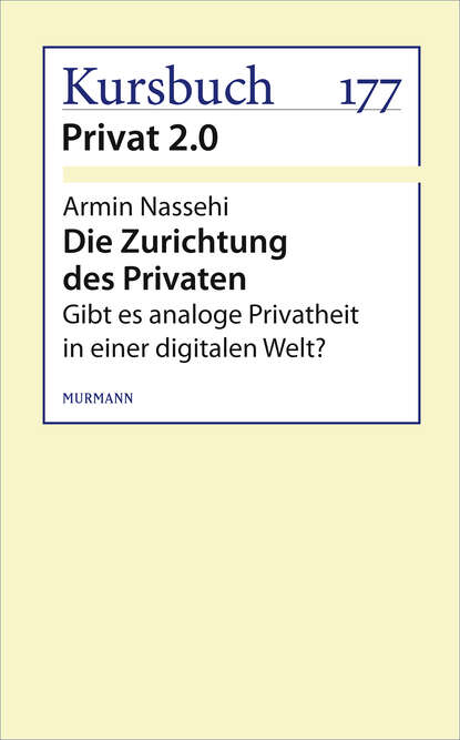 Armin Nassehi Die Zurichtung des Privaten karol sauerland mut zum privaten