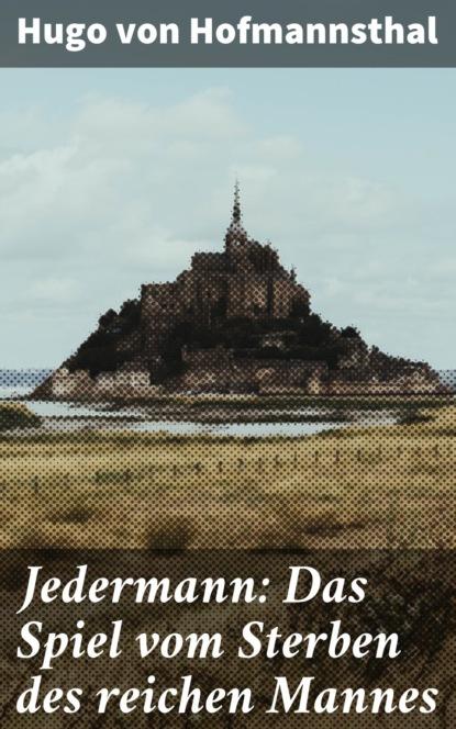 Hugo von Hofmannsthal Jedermann: Das Spiel vom Sterben des reichen Mannes hugo von hofmannsthal die frau ohne schatten