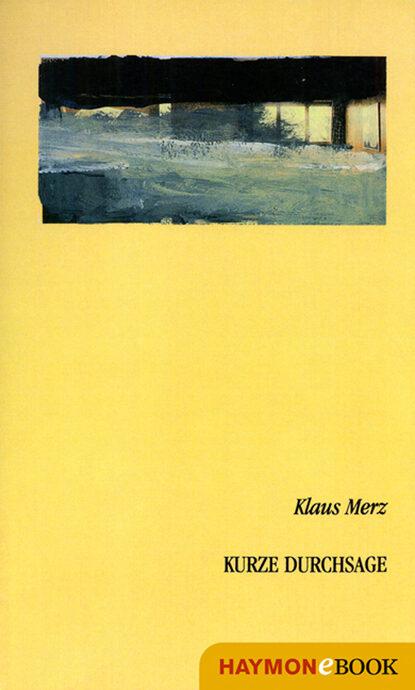 Klaus Merz Kurze Durchsage klaus merz der argentinier