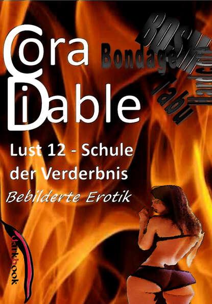Cora Diable Lust 12 – Schule der Verderbnis cora diable lust 4 benutzte gespielinnen