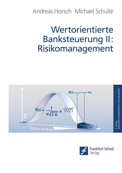 Michael Schulte Wertorientierte Banksteuerung II: Risikomanagement недорого