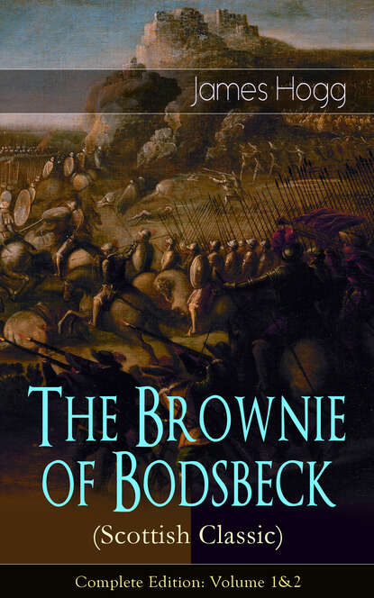 James Hogg The Brownie of Bodsbeck (Scottish Classic) - Complete Edition: Volume 1&2 lowell hall james poems the original classic edition