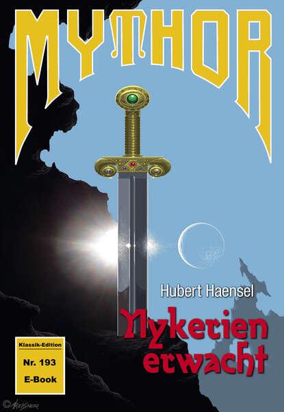 Hubert Haensel Mythor 193: Nykerien erwacht (Magira 36) hubert haensel mythor 127 das dämonentor