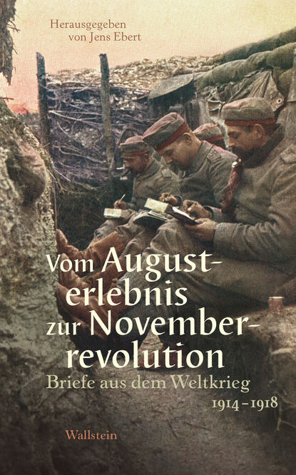 Группа авторов Vom Augusterlebnis zur Novemberrevolution группа авторов zensur vom 16 bis zum 18 jahrhundert begriffe diskurse praktiken
