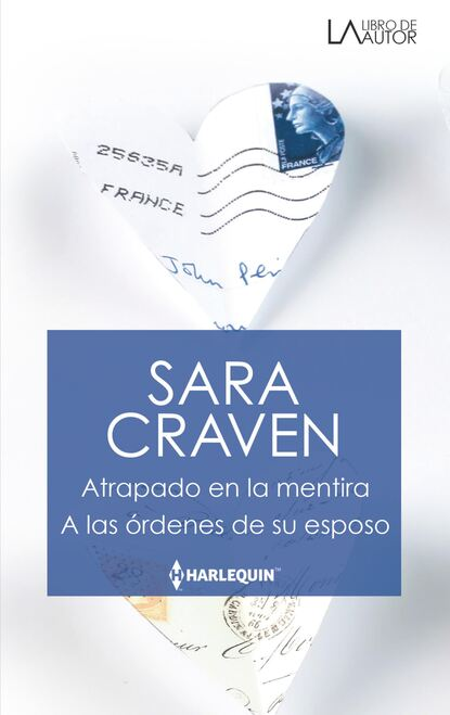 Sara Craven Atrapado en la mentira - A las órdenes de su esposo michelle willingham olvidada por su esposo