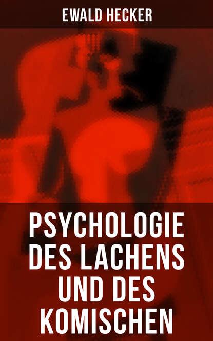 Ewald Hecker Psychologie des Lachens und des Komischen paul ziegert die psychologie des t flavius clemens alexandrinus german edition