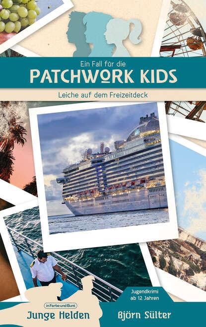 Björn Sülter Ein Fall für die Patchwork Kids benedikt weber ein fall für die schwarze pfote piraten