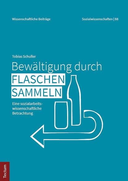 цена на Tobias Schuller Bewältigung durch Flaschensammeln