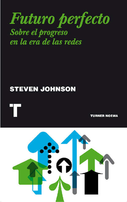 Steven Johnson Futuro perfecto steven johnson futuro perfecto