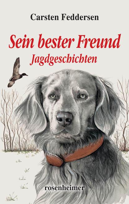 Фото - Carsten Feddersen Sein bester Freund - Jagdgeschichten george klein elvis mein bester freund