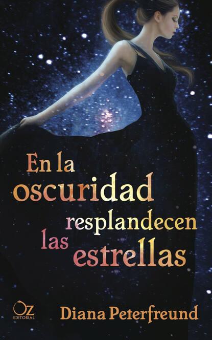 Diana Peterfreund En la oscuridad resplandecen las estrellas недорого