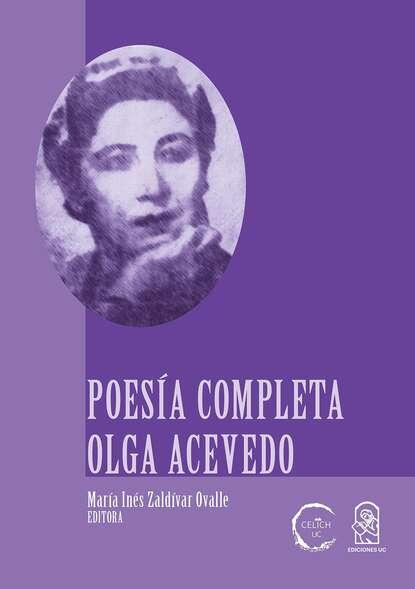 Фото - María Inés Zaldívar Ovalle Poesía completa Olga Acevedo maría inés falconi hoy no es mi día