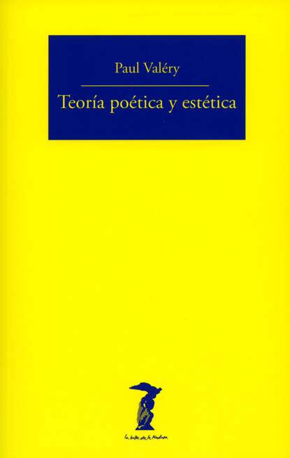 Paul Valéry Teoría poética y estética hernando uribe castro ética estética y ambiente sostenibilidad