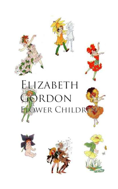 Elizabeth Gordon Flower Children gordon elizabeth english download [b1 ] wb