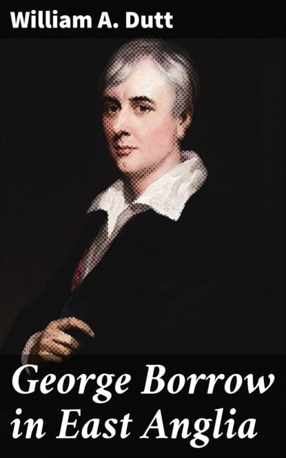 William A. Dutt George Borrow in East Anglia недорого