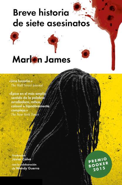 Марлон Джеймс Breve historia de siete asesinatos luis leal breve historia del cuento mexicano