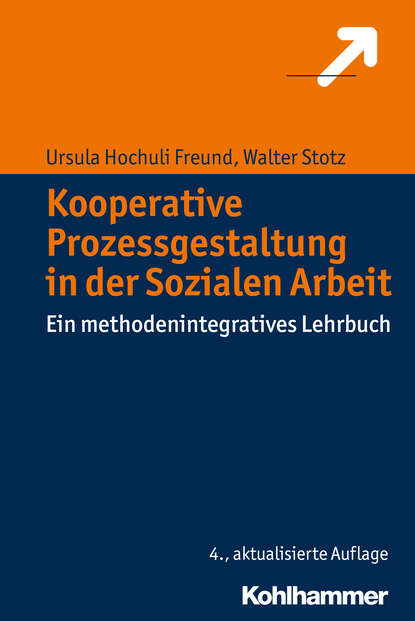 Ursula Hochuli Freund Kooperative Prozessgestaltung in der Sozialen Arbeit ursula hochuli freund kooperative prozessgestaltung in der sozialen arbeit