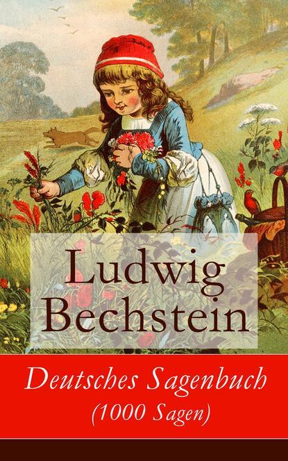 Ludwig Bechstein Deutsches Sagenbuch (1000 Sagen) набор столовый domenik paradise bird 19 предметов фарфор dm9012