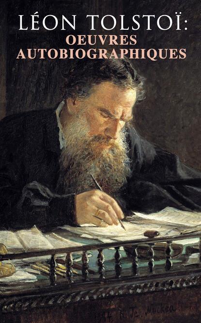 León Tolstoi Léon Tolstoï: Oeuvres autobiographiques bloy léon le désespéré