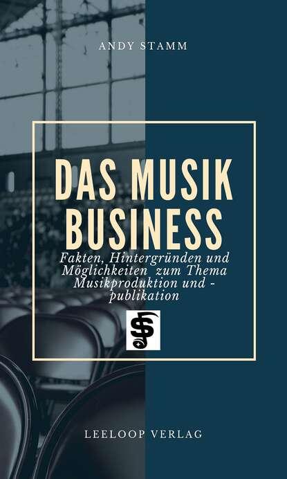 Andy Stamm Das Musikbusiness wojciech stamm doktor jeremias
