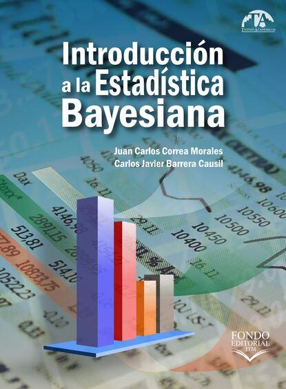 Juan Carlos Correa Morales Introducción a la Estadística Bayesiana juan carlos mendez guedez la noche y yo