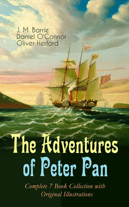 J. M. Barrie The Adventures of Peter Pan – Complete 7 Book Collection with Original Illustrations j m barrie peter pan