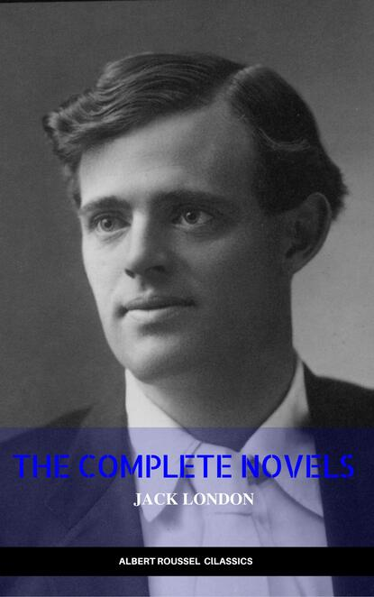 джек лондон greatest works of jack london the call of the wild the sea wolf white fang the iron heel martin eden the valley of the moon the star rover Джек Лондон Jack London: The Complete Novels (Manor Books) (The Greatest Writers of All Time)