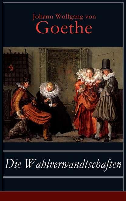 Johann Wolfgang von Goethe Die Wahlverwandtschaften johann wolfgang von goethe faust tragedii część pierwsza