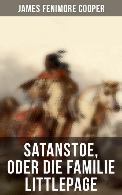 James Fenimore Cooper Satanstoe, oder die Familie Littlepage james fenimore cooper die wassernixe
