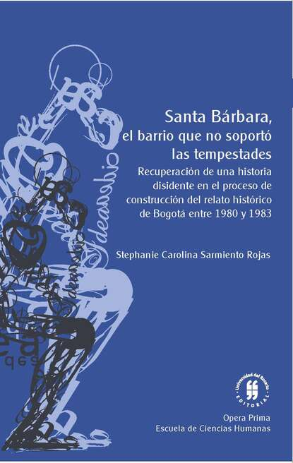 Stephanie Carolina Sarmiento Rojas Santa Bárbara, el barrio que no soportó las tempestades augusto sarmiento ruminations of an orthopaedist
