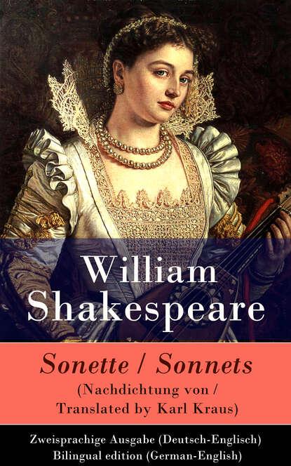 William Shakespeare Sonette (Nachdichtung von / Translated by Karl Kraus) / Sonnets - Zweisprachige Ausgabe (Deutsch-Englisch) / Bilingual edition (German-English) недорого