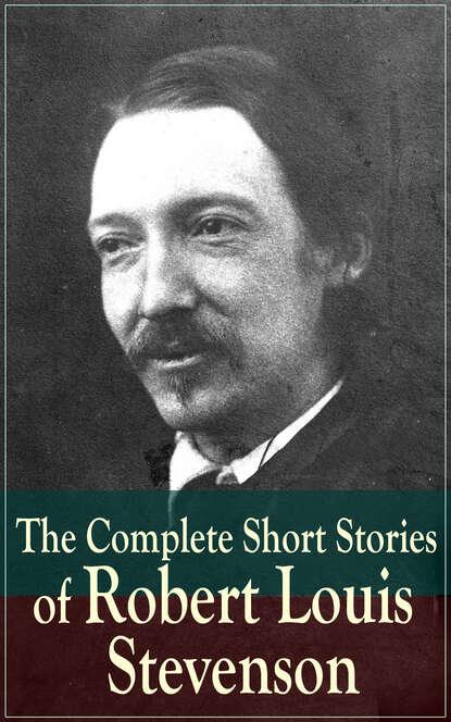 Robert Louis Stevenson The Complete Short Stories of Robert Louis Stevenson недорого