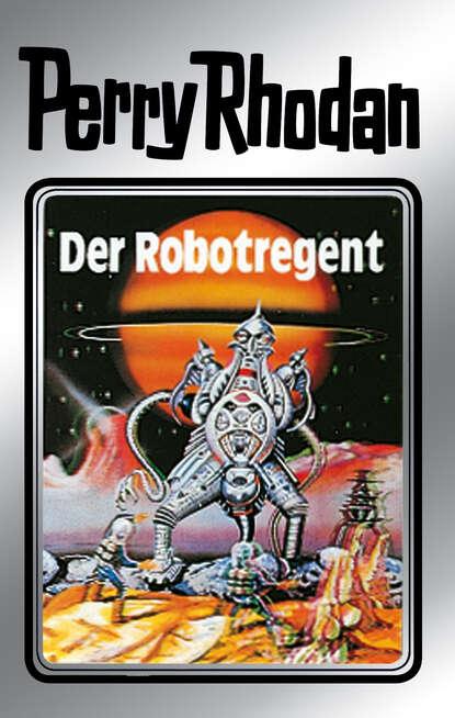 Clark Darlton Perry Rhodan 6: Der Robotregent (Silberband) clark darlton perry rhodan 983 der ort der stille