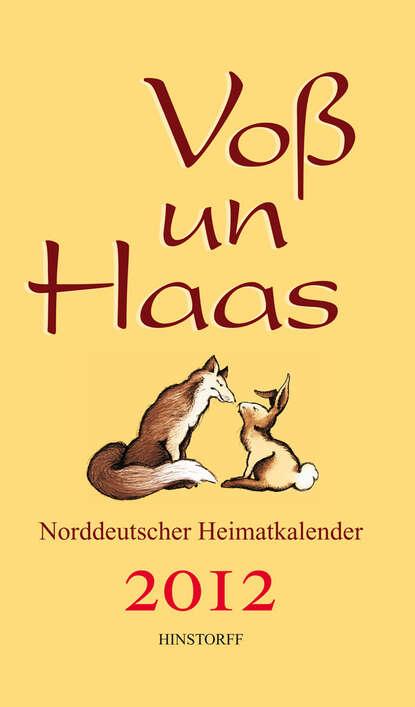 Группа авторов Voß un Haas 2012 tina voß un carlino tre uomini e infiniti disastri