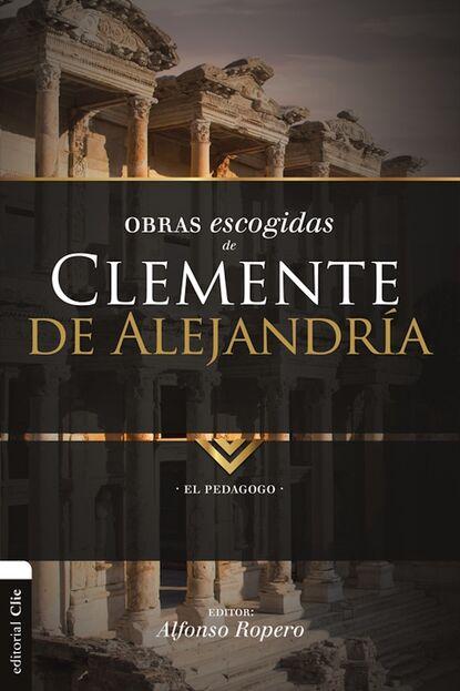 Группа авторов Obras Escogidas de Clemente de Alejandría недорого